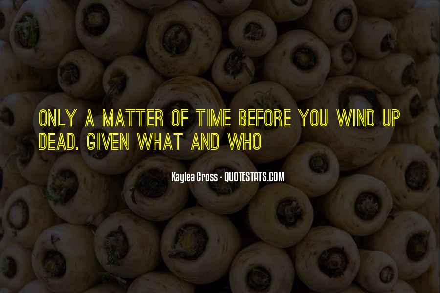 Only A Matter Of Time Quotes #1126424