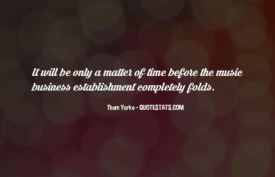 Only A Matter Of Time Quotes #863225