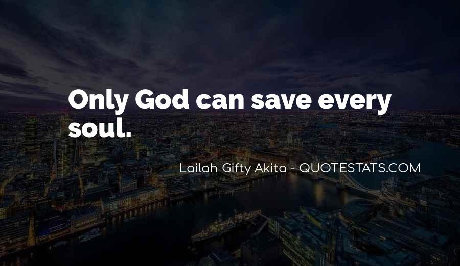 Only God Can Save Me Quotes #1134609