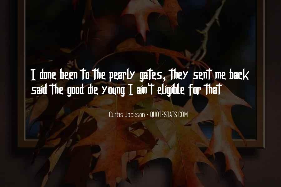 Only Good Die Young Quotes #1120994