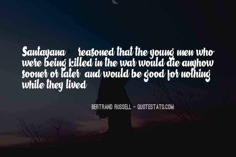 Only Good Die Young Quotes #1270752