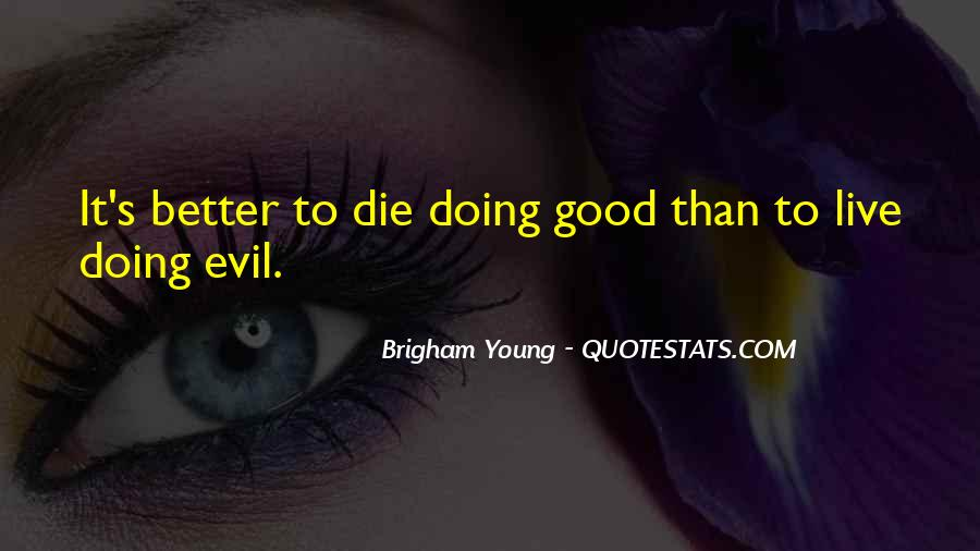 Only Good Die Young Quotes #1701527