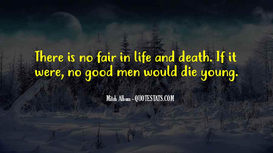 Only Good Die Young Quotes #256721