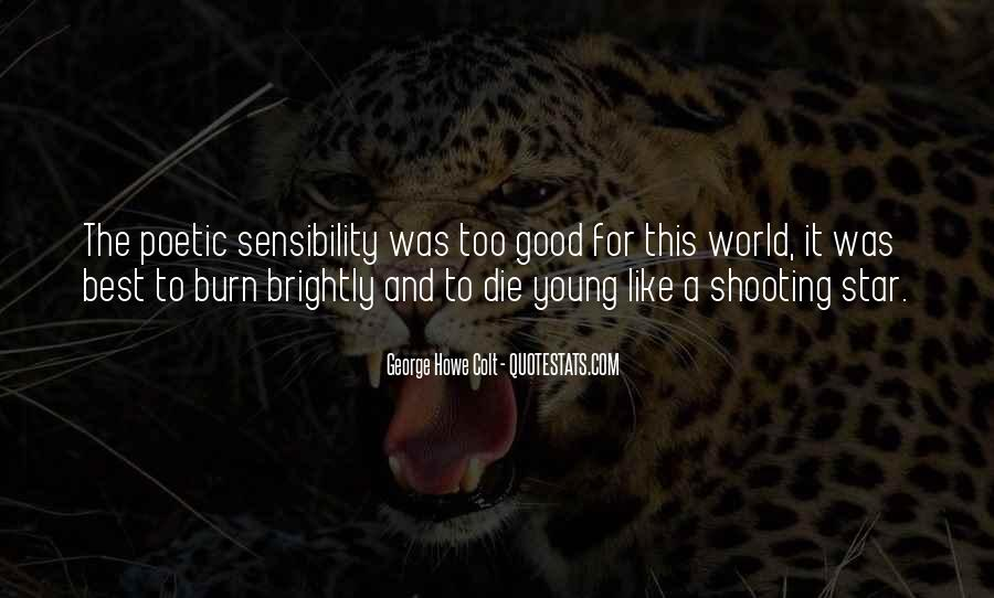 Only Good Die Young Quotes #351584