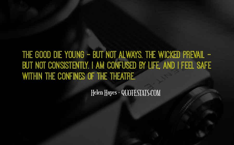 Only Good Die Young Quotes #40361