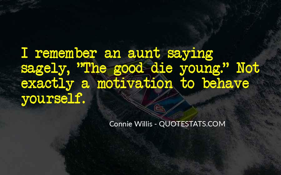 Only Good Die Young Quotes #449533