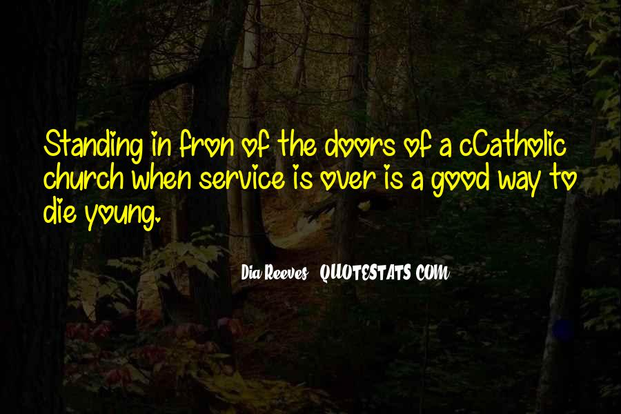 Only Good Die Young Quotes #564451