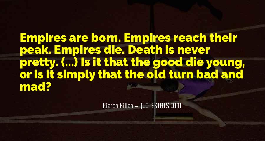 Only Good Die Young Quotes #648079