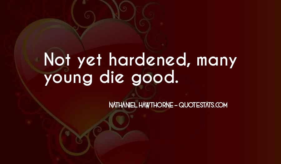 Only Good Die Young Quotes #687534