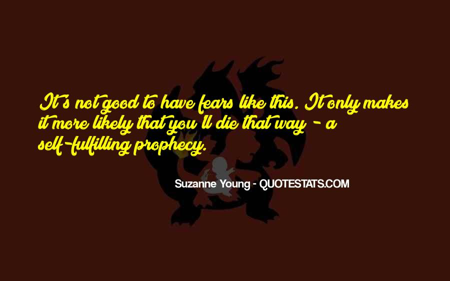 Only Good Die Young Quotes #80705