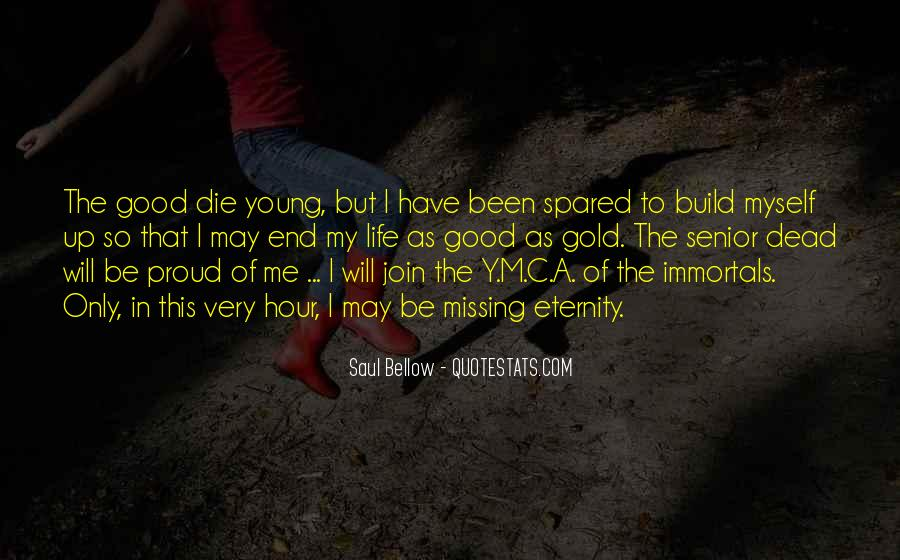 Only Good Die Young Quotes #821587