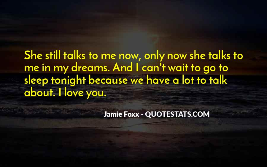 Only In My Dreams Quotes #784003