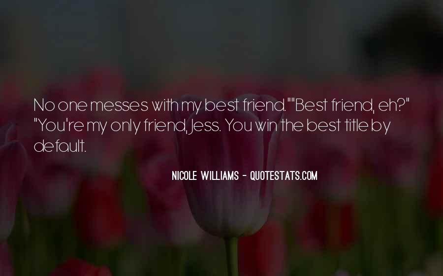 Only One Friend Quotes #1168499