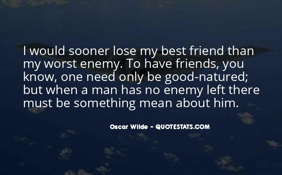 Only One Friend Quotes #1370395