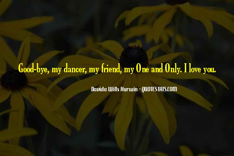 Only One Friend Quotes #1378024