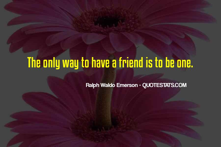 Only One Friend Quotes #222438