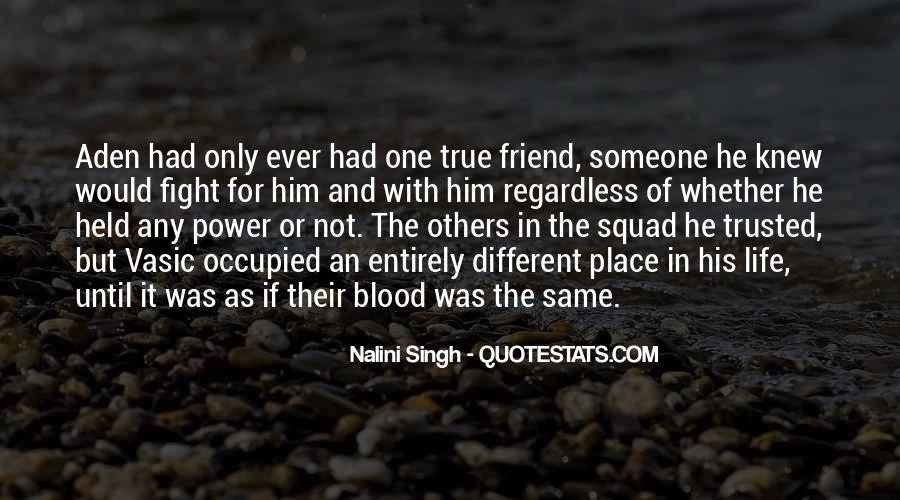 Only One Friend Quotes #225677