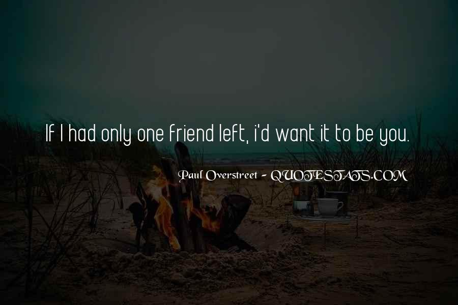 Only One Friend Quotes #337669