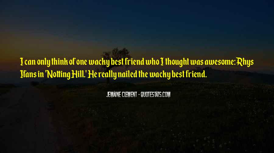 Only One Friend Quotes #510358