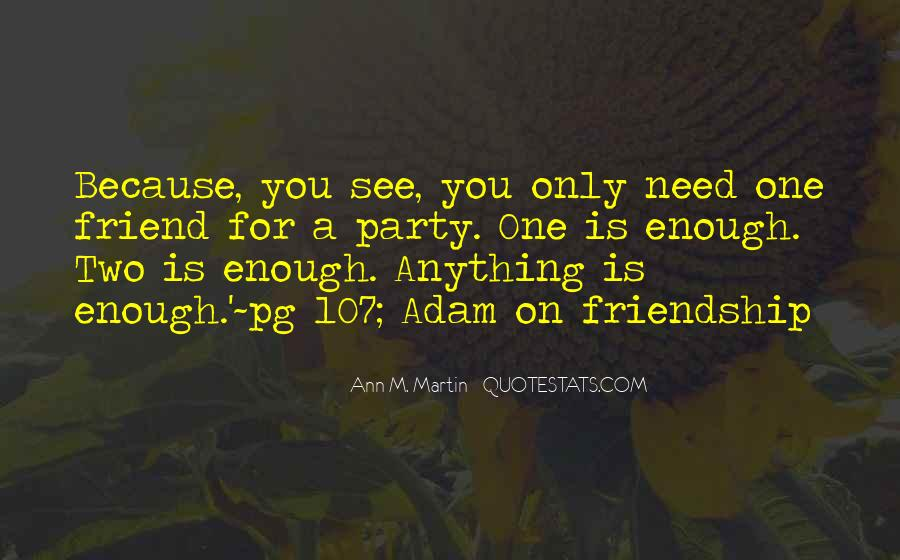 Only One Friend Quotes #577154