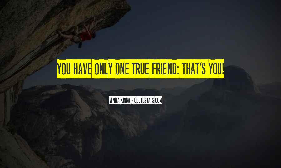 Only One Friend Quotes #656988