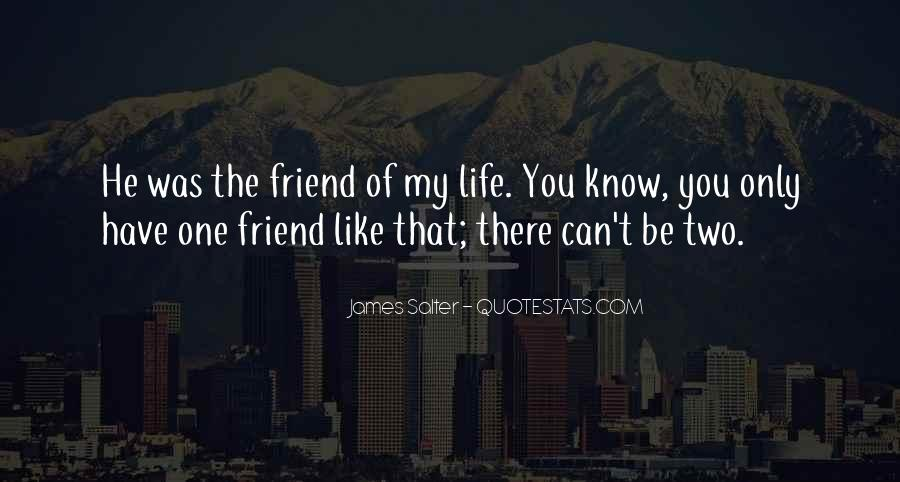 Only One Friend Quotes #745057