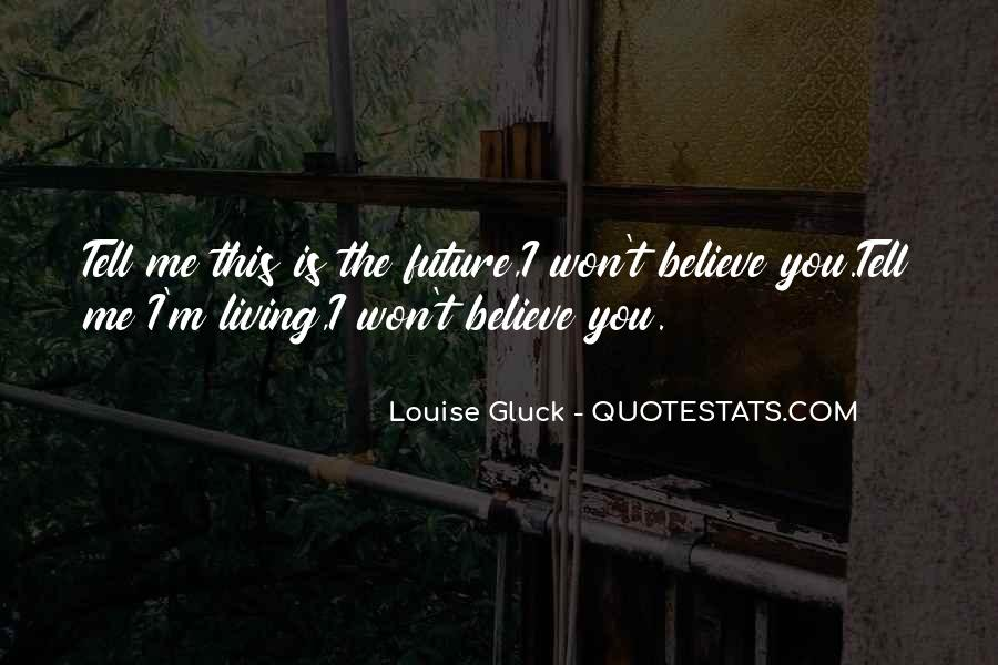 Only The Future Will Tell Quotes #260829