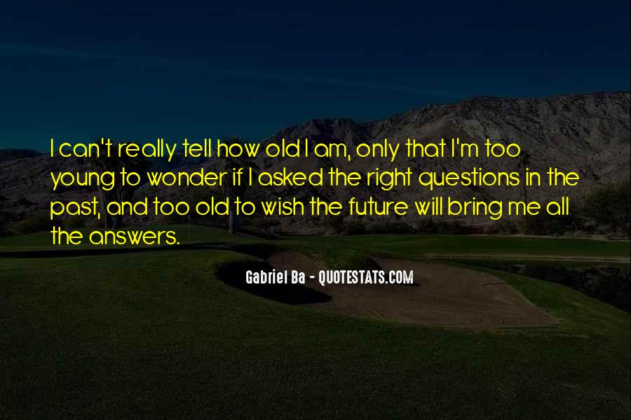 Only The Future Will Tell Quotes #606366