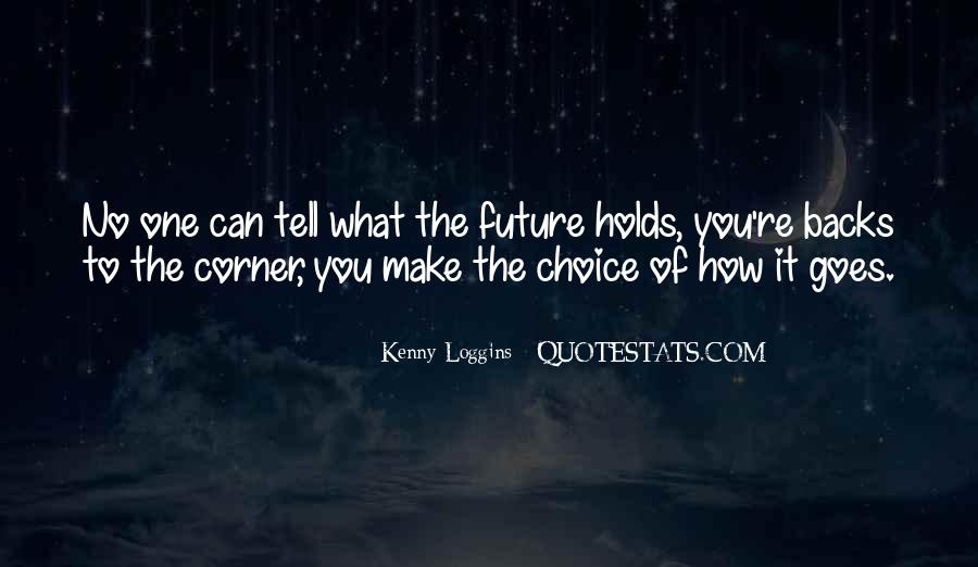 Only The Future Will Tell Quotes #71655