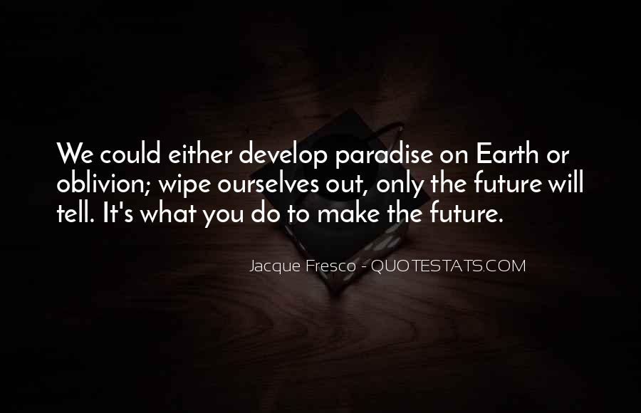 Only The Future Will Tell Quotes #83603