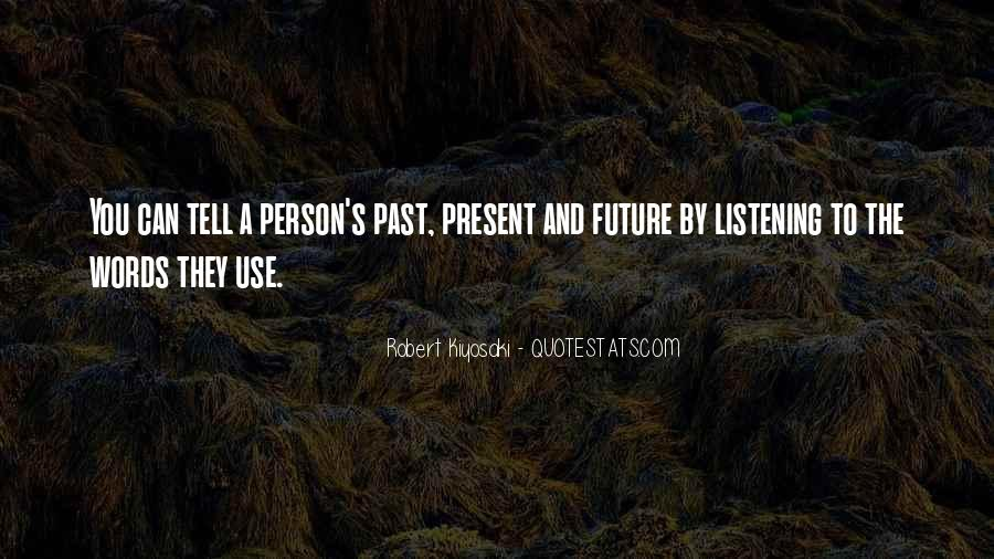 Only The Future Will Tell Quotes #9281