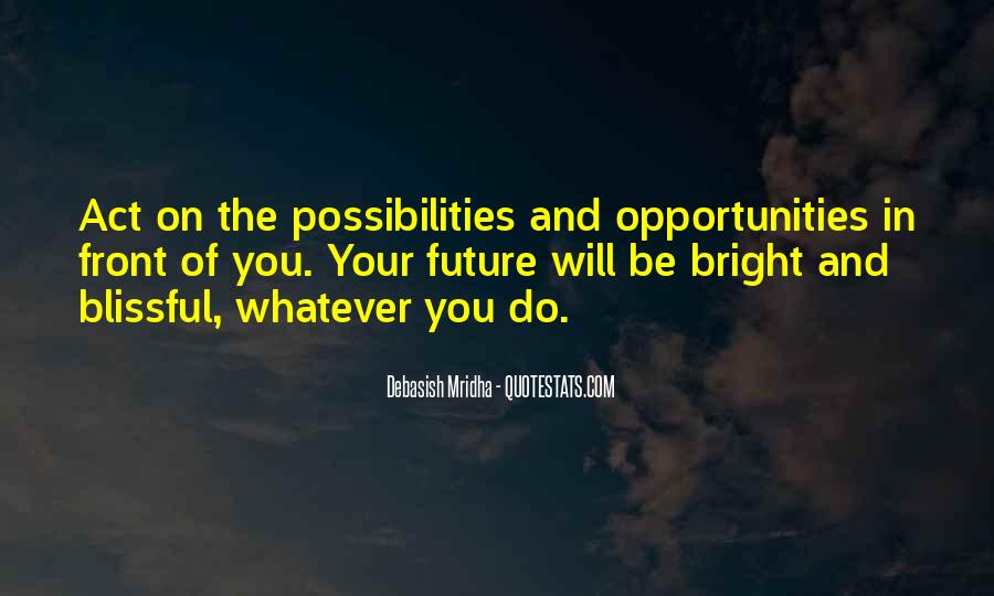 Opportunities And Possibilities Quotes #1007537