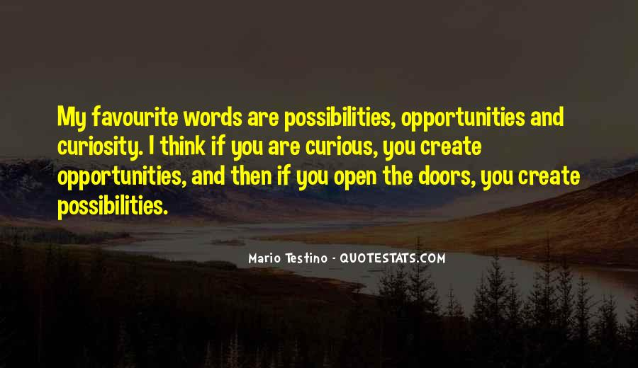 Opportunities And Possibilities Quotes #1061229
