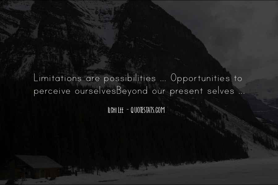 Opportunities And Possibilities Quotes #1337934