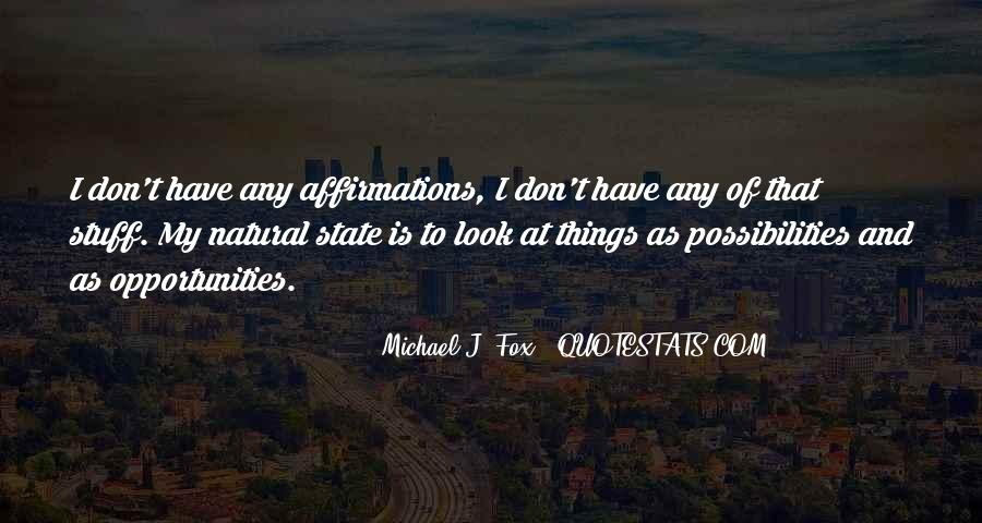 Opportunities And Possibilities Quotes #1365382