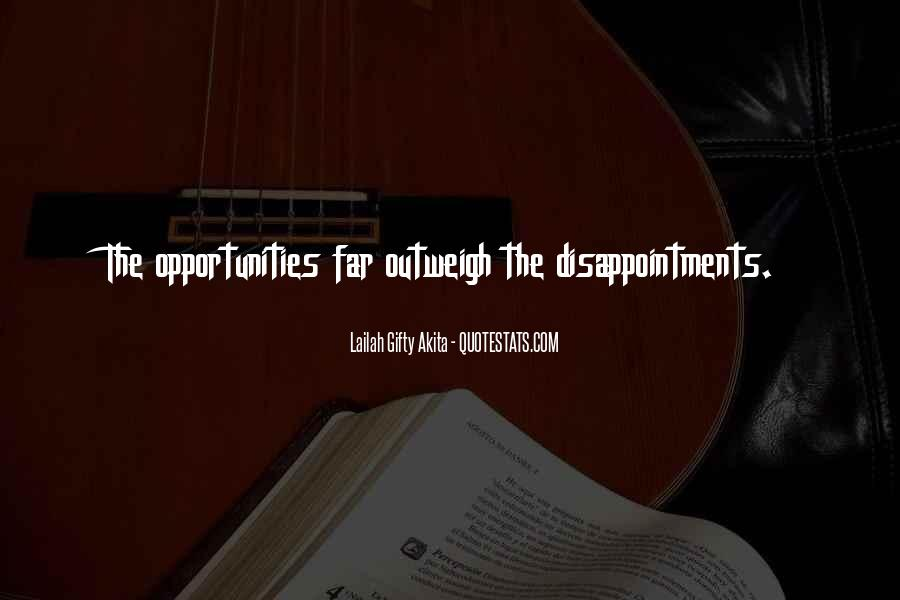 Opportunities And Possibilities Quotes #1453528