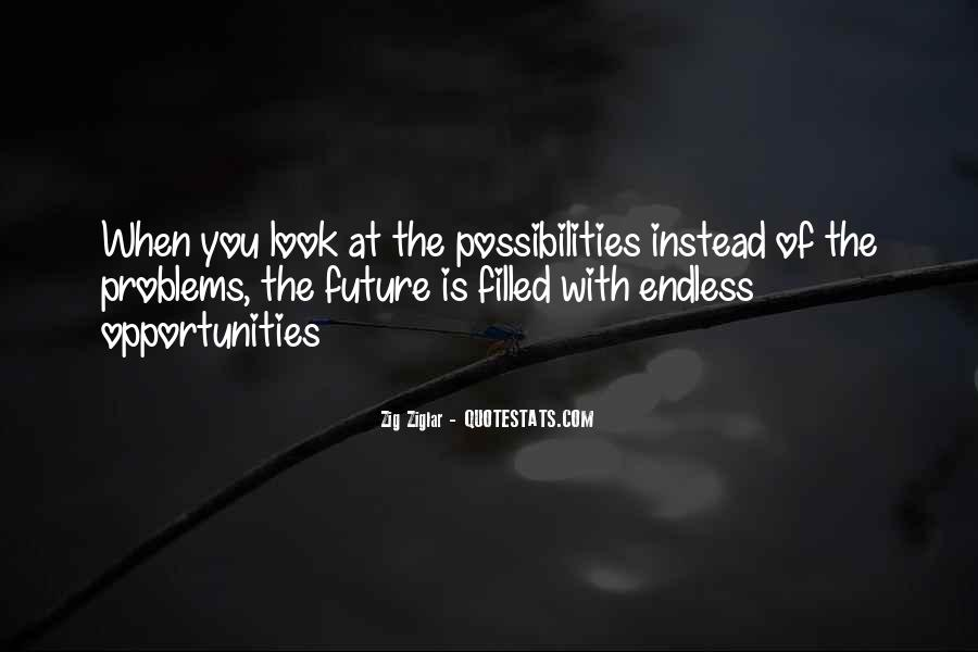 Opportunities And Possibilities Quotes #1520634