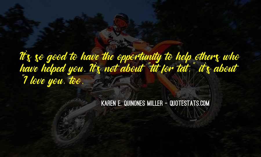 Opportunity To Help Others Quotes #199443