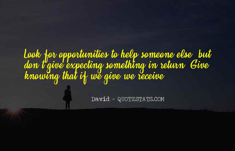 Opportunity To Help Others Quotes #296729
