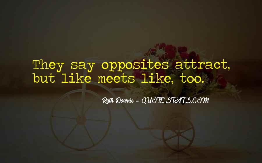Opposites Attract Quotes #597061