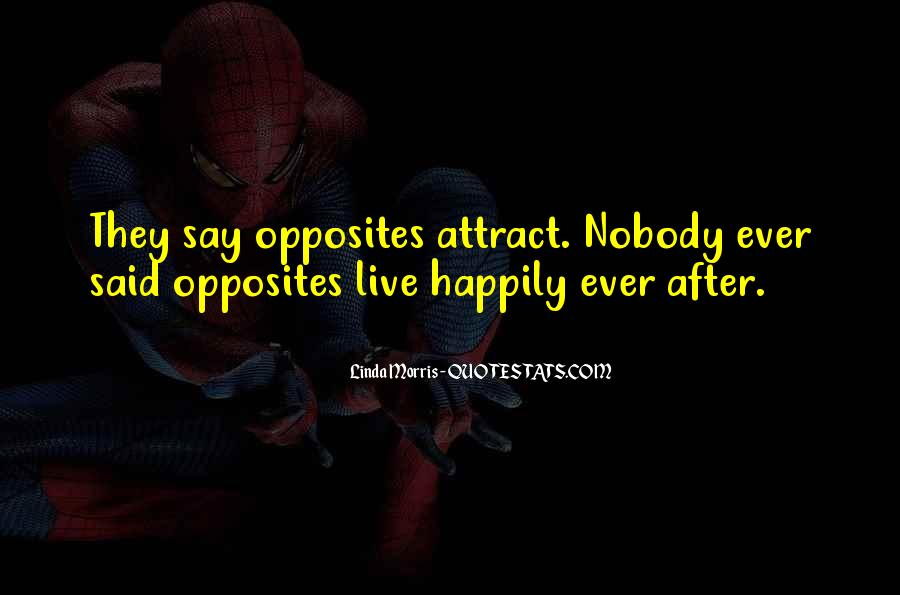 Opposites Attract Quotes #914017