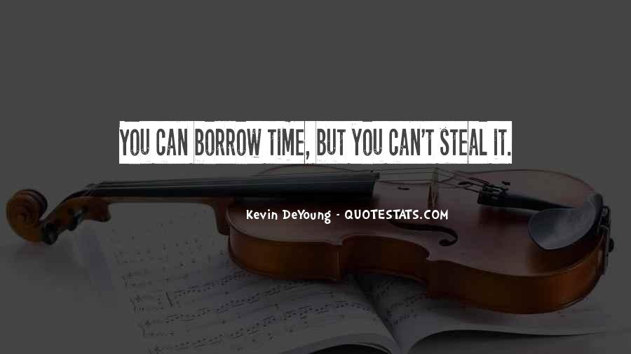 Quotes About Borrow #226169