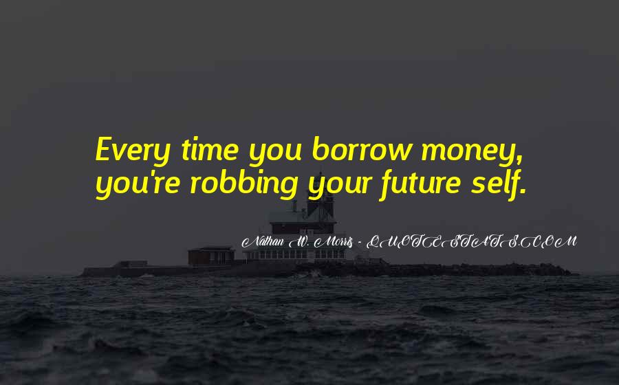 Quotes About Borrow #245346