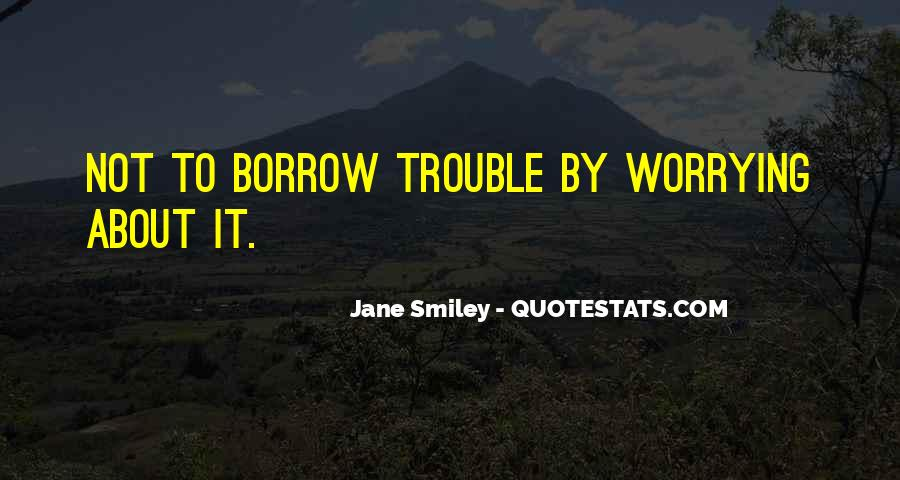 Quotes About Borrow #251684
