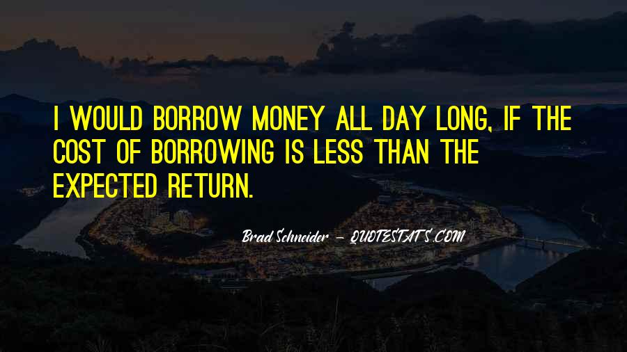 Quotes About Borrow #251796