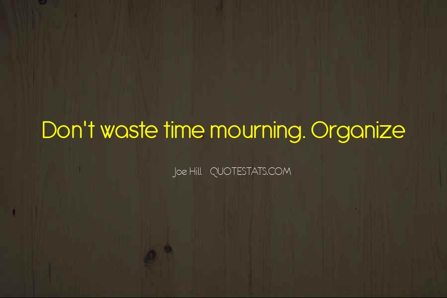 Organize Your Time Quotes #744159