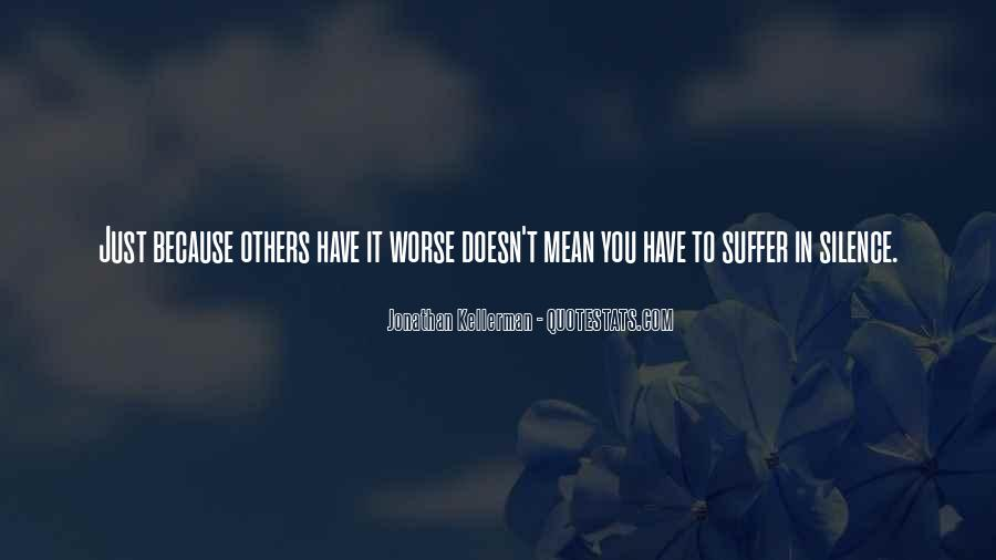 Others Have It Worse Quotes #304366