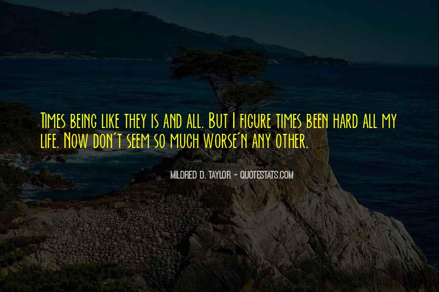 Others Have It Worse Quotes #6437