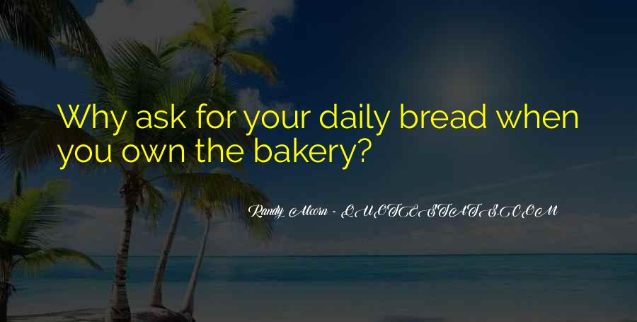 Our Daily Bread Best Quotes #577680