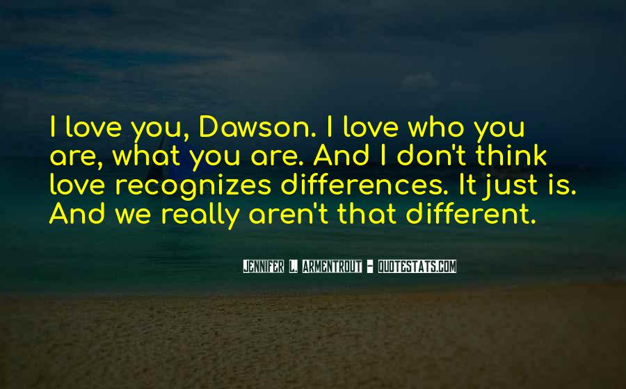 Our Differences Love Quotes #1098